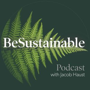 be sustainable podcast
